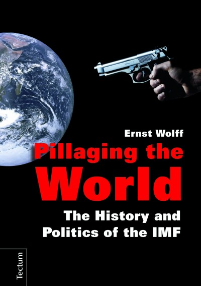Ernst Wolff Pillaging the World English book cover